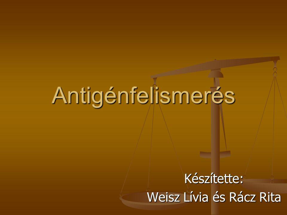Készítette: Weisz Lívia és Rácz Rita