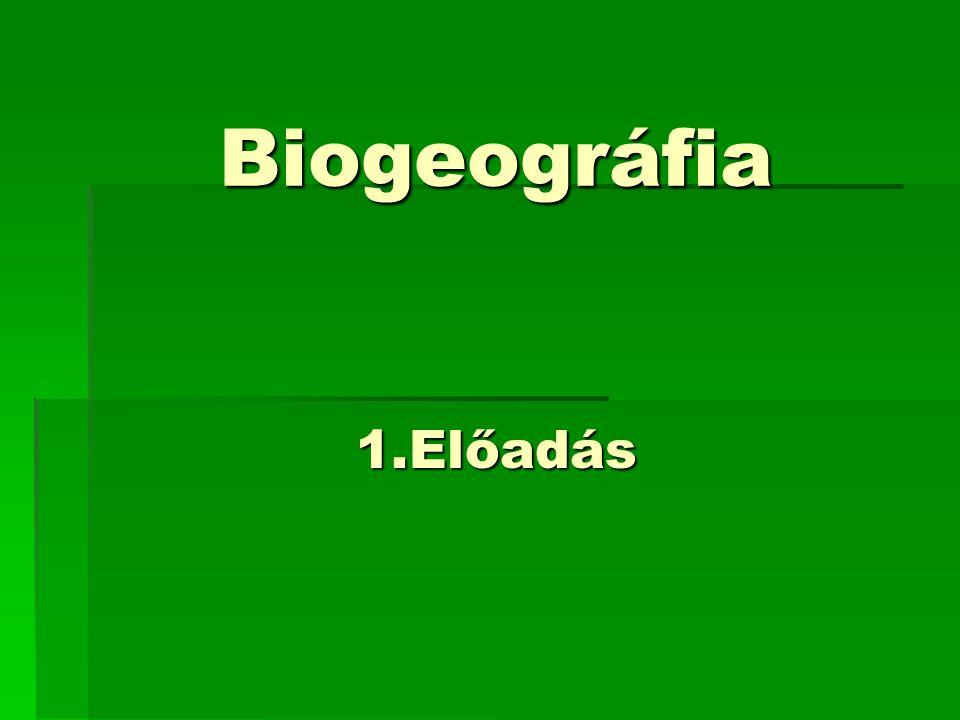 Biogeográfia 1.Előadás