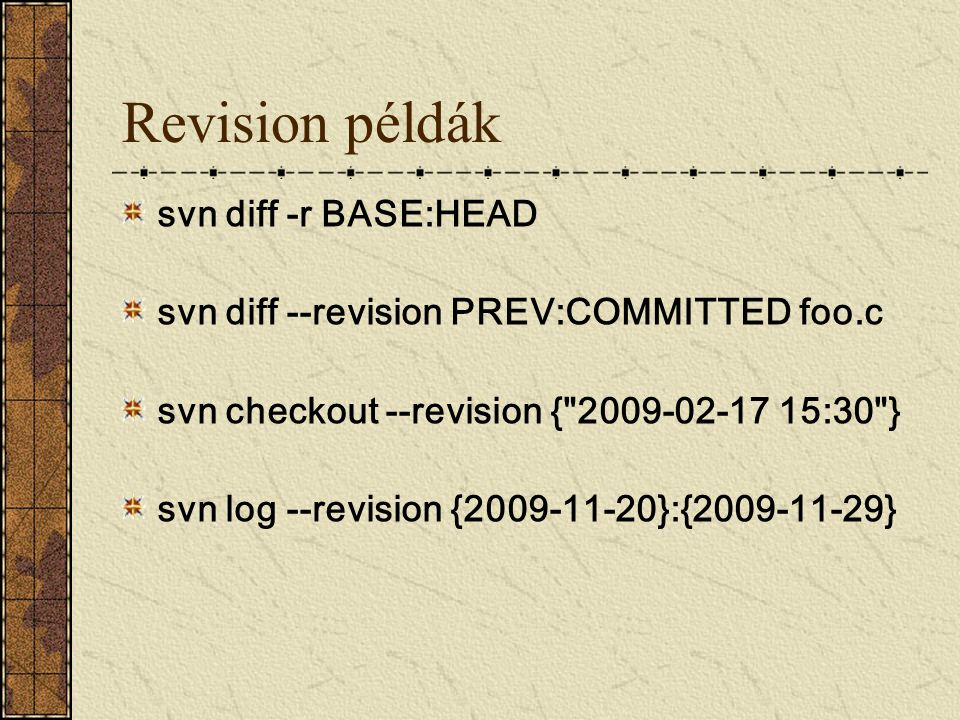 Revision példák svn diff -r BASE:HEAD