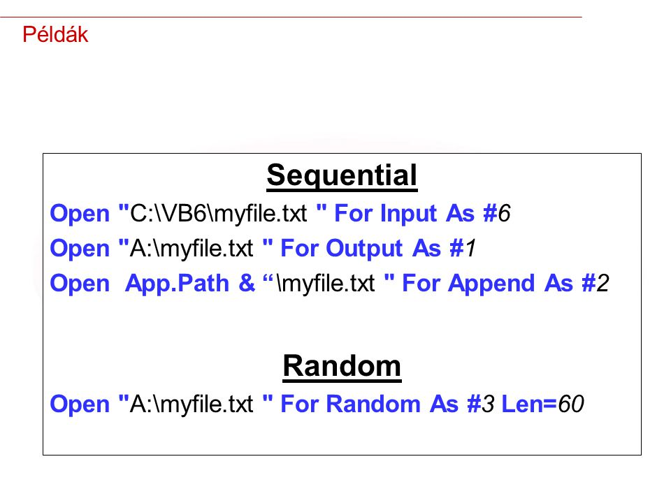 Sequential Random Open C:\VB6\myfile.txt For Input As #6