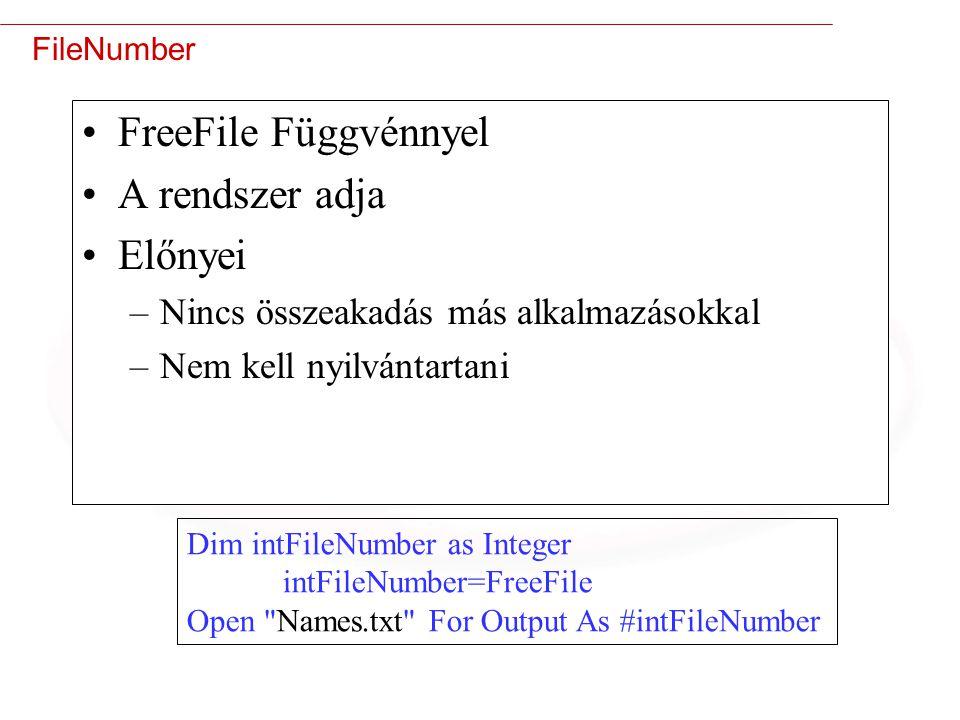 FreeFile Függvénnyel A rendszer adja Előnyei