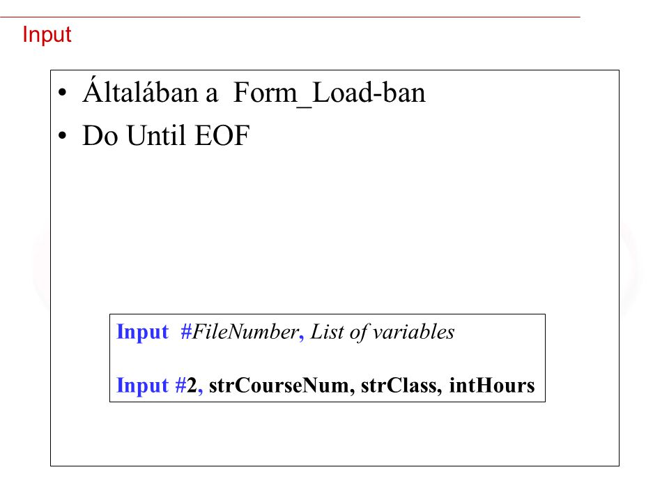 Általában a Form_Load-ban Do Until EOF