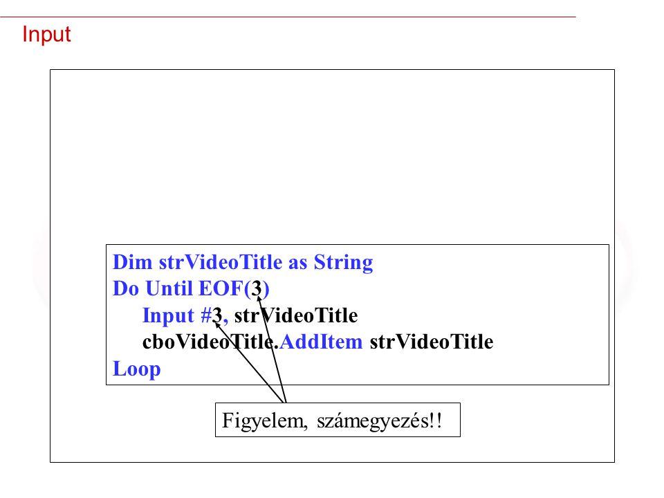 Input Dim strVideoTitle as String. Do Until EOF(3) Input #3, strVideoTitle. cboVideoTitle.AddItem strVideoTitle.