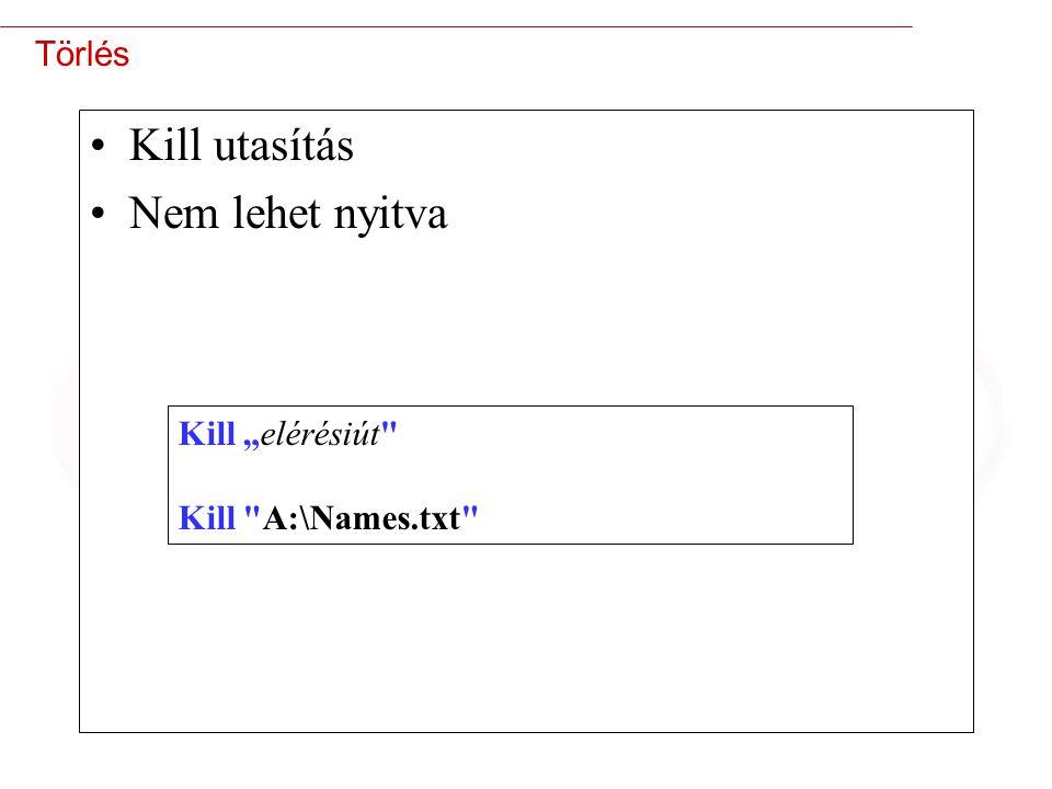 """Kill utasítás Nem lehet nyitva Törlés Kill """"elérésiút"""