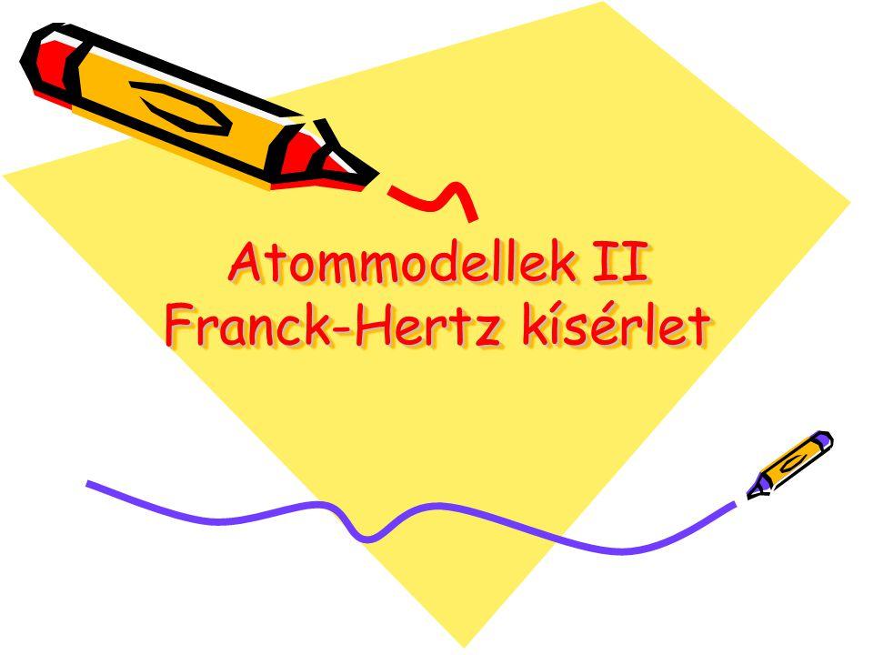 Atommodellek II Franck-Hertz kísérlet