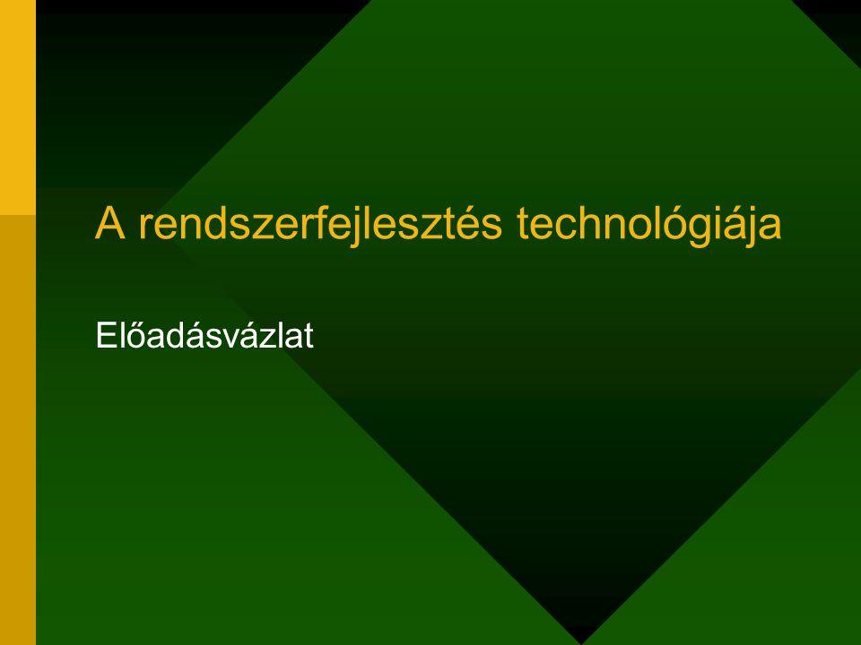A rendszerfejlesztés technológiája