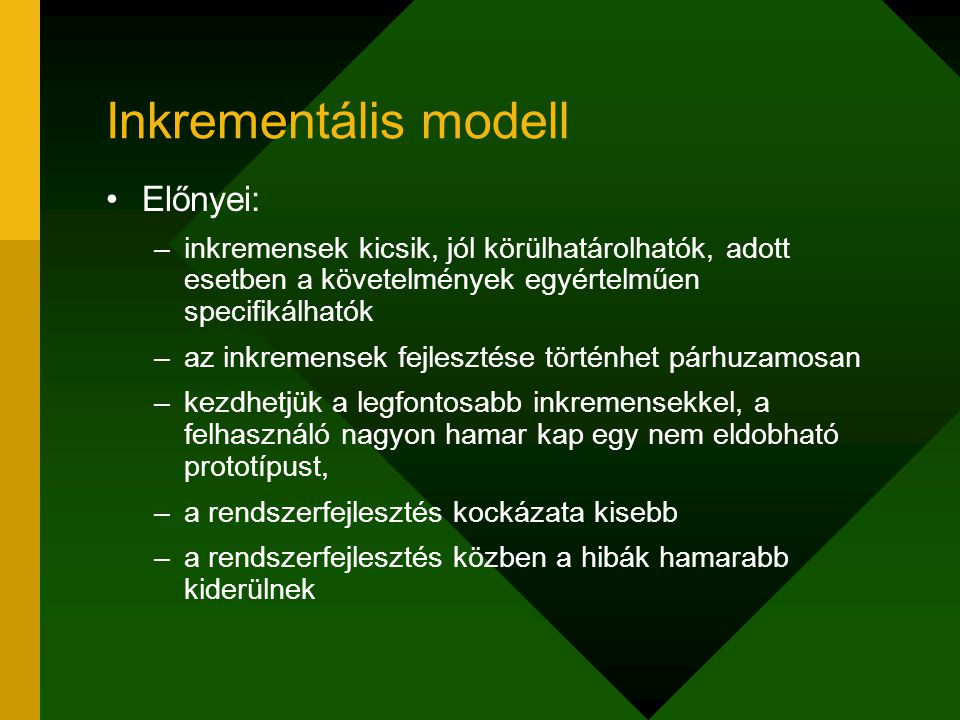 Inkrementális modell Előnyei: