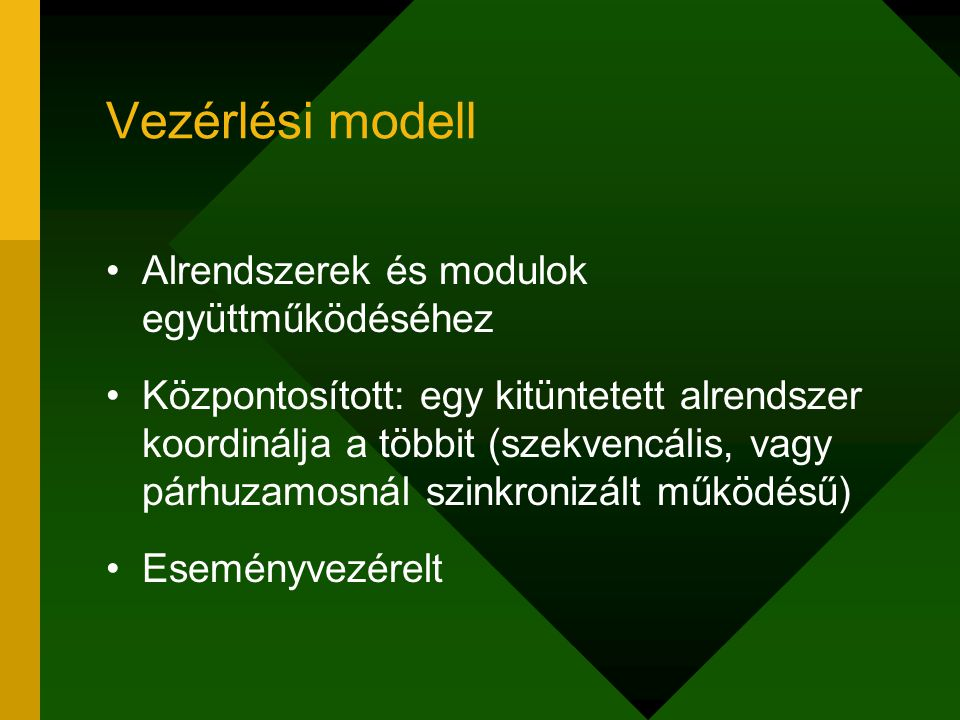 Vezérlési modell Alrendszerek és modulok együttműködéséhez