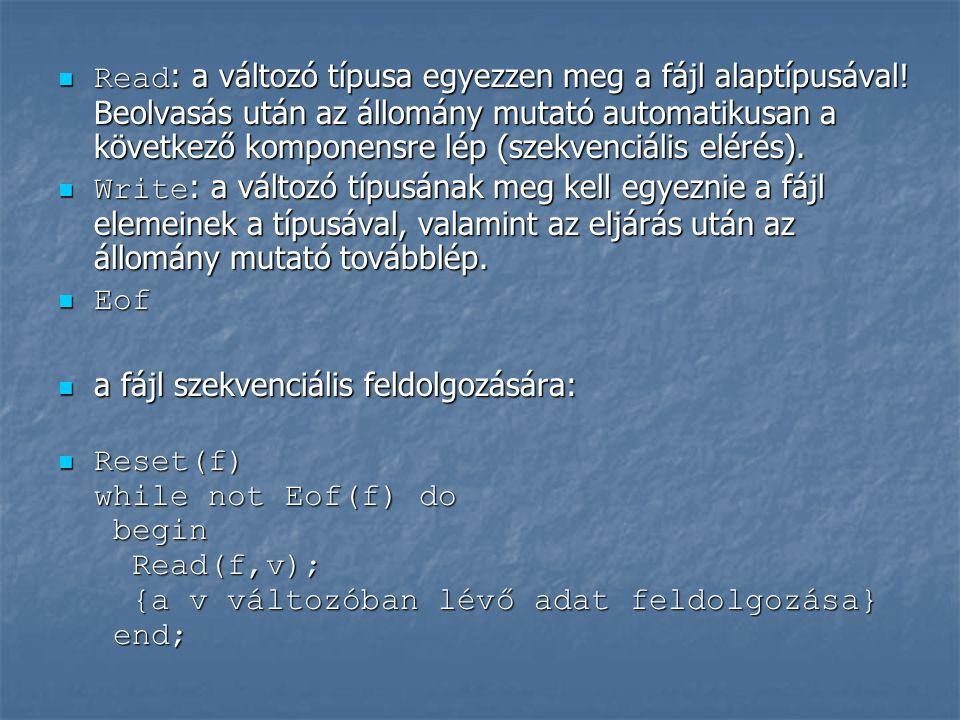 Read: a változó típusa egyezzen meg a fájl alaptípusával