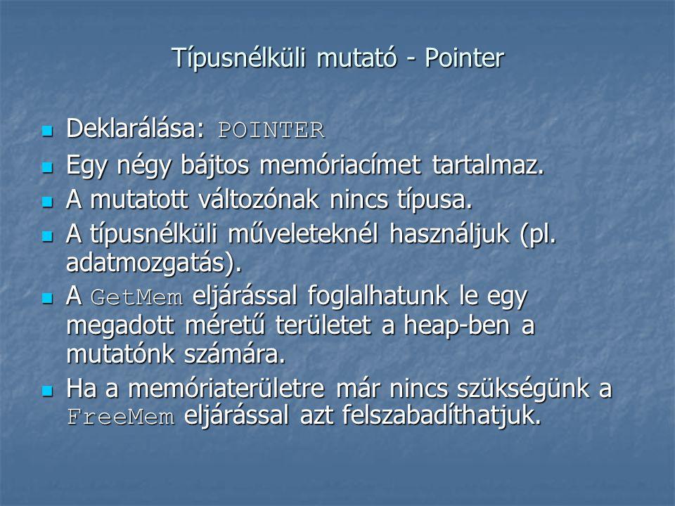 Típusnélküli mutató - Pointer