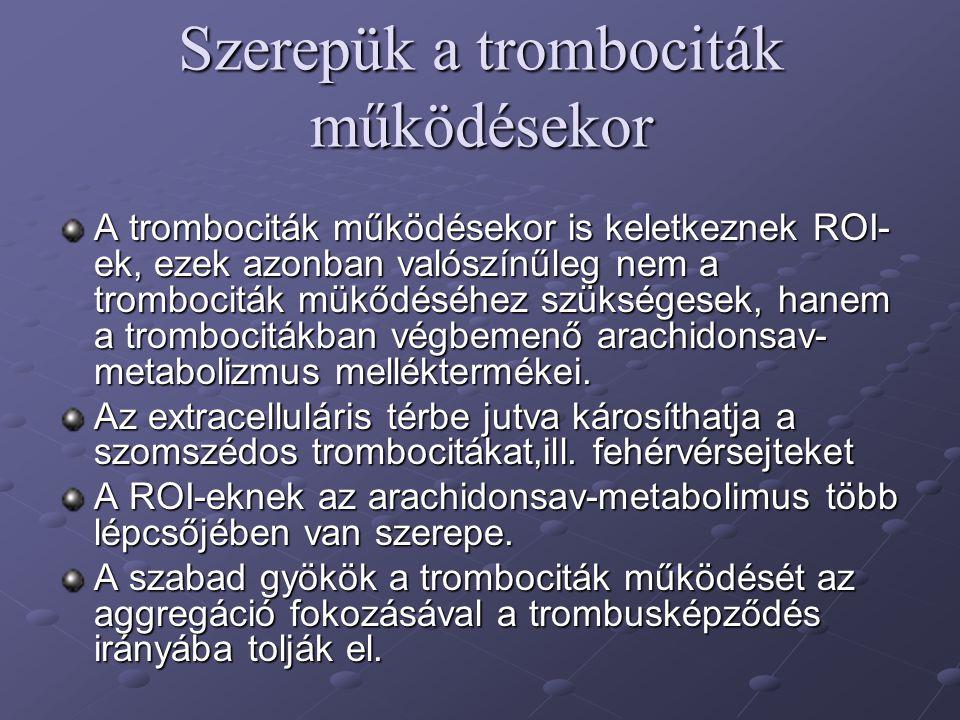 Szerepük a trombociták működésekor