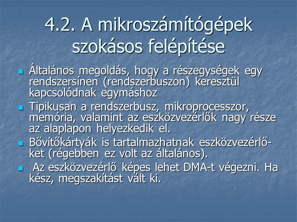 4.2. A mikroszámítógépek szokásos felépítése