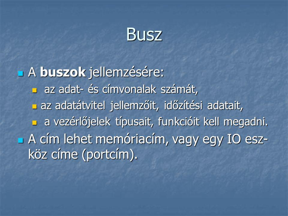 Busz A buszok jellemzésére: