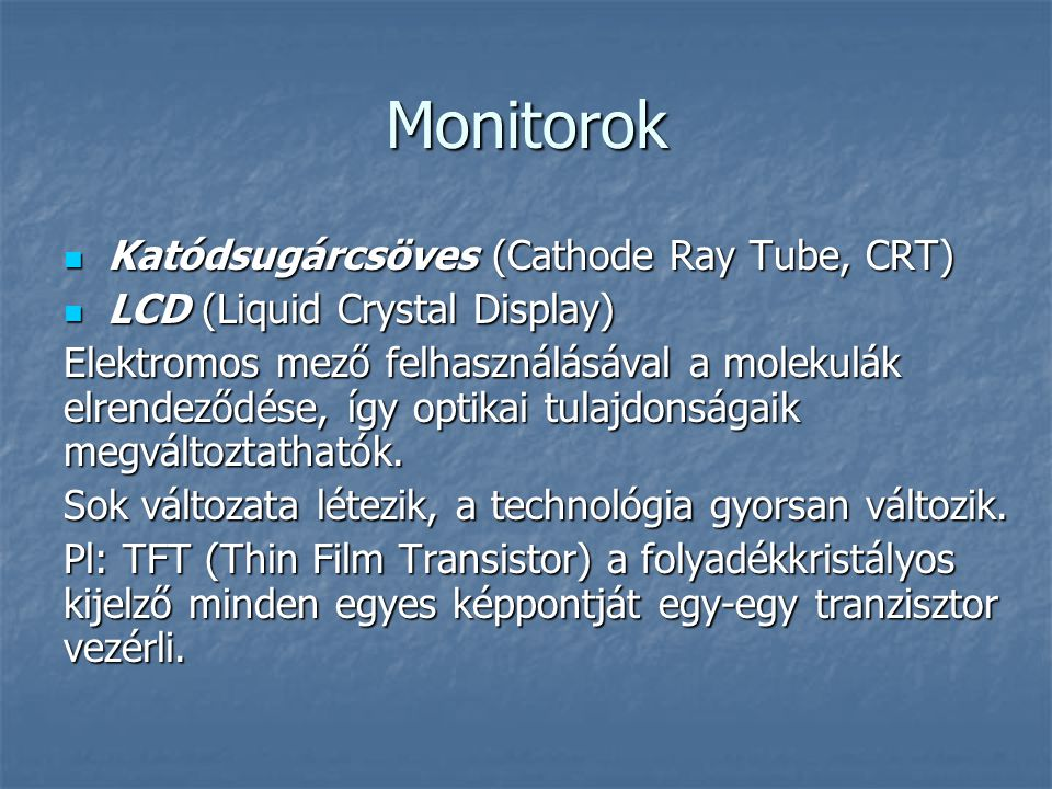 Monitorok Katódsugárcsöves (Cathode Ray Tube, CRT)