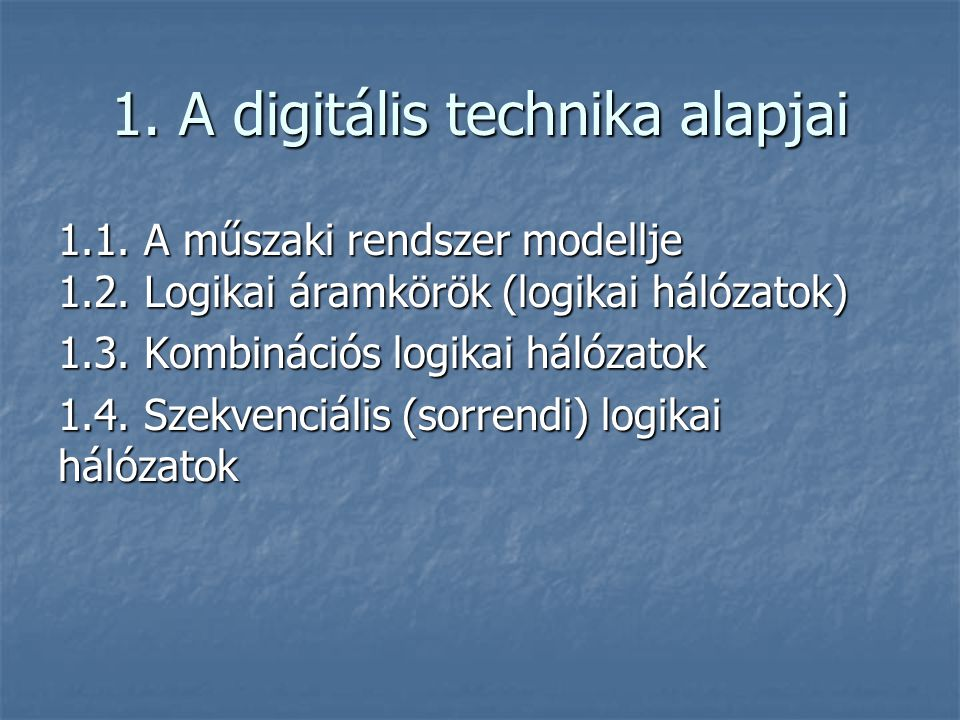 1. A digitális technika alapjai