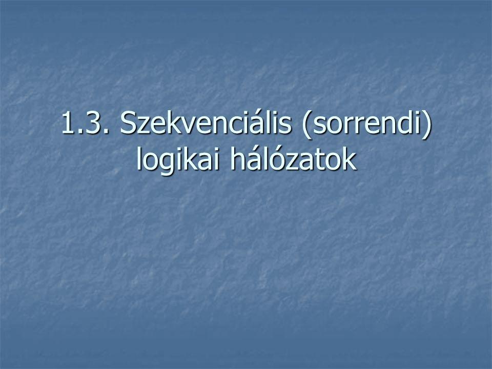 1.3. Szekvenciális (sorrendi) logikai hálózatok