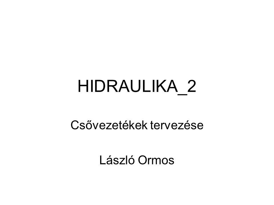 Csővezetékek tervezése László Ormos