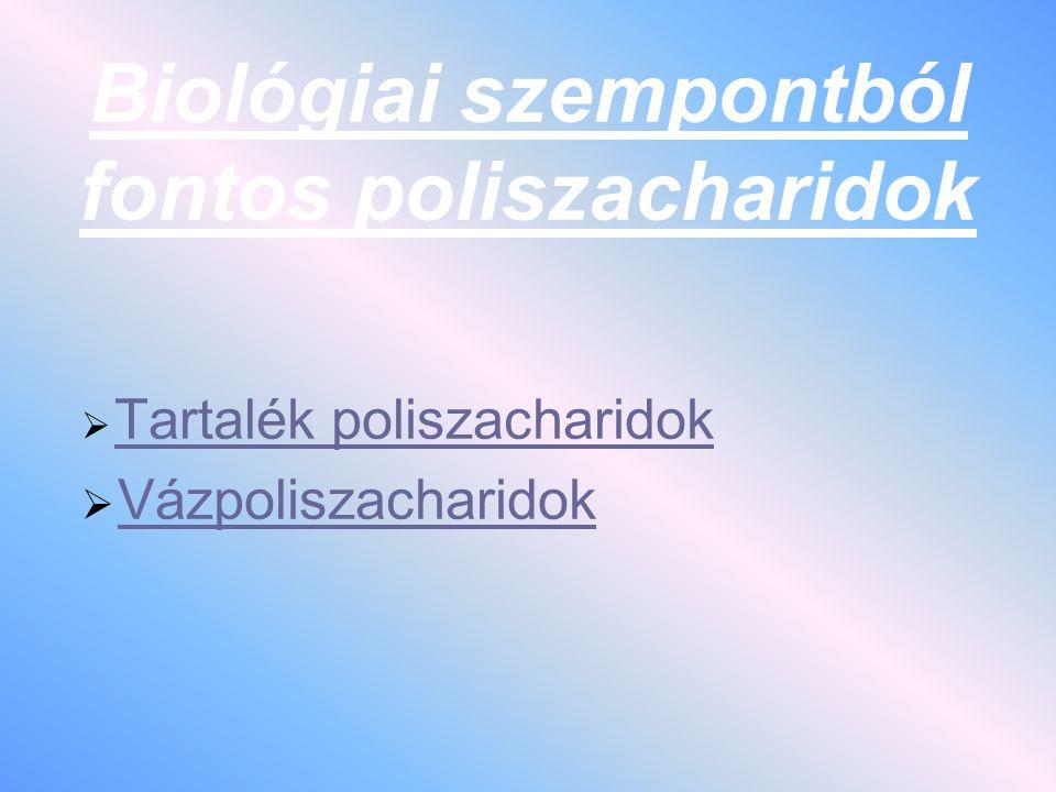 Biológiai szempontból fontos poliszacharidok