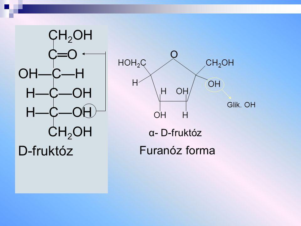 CH2OH C═O OH—C—H H—C—OH D-fruktóz Furanóz forma O α- D-fruktóz HOH2C H