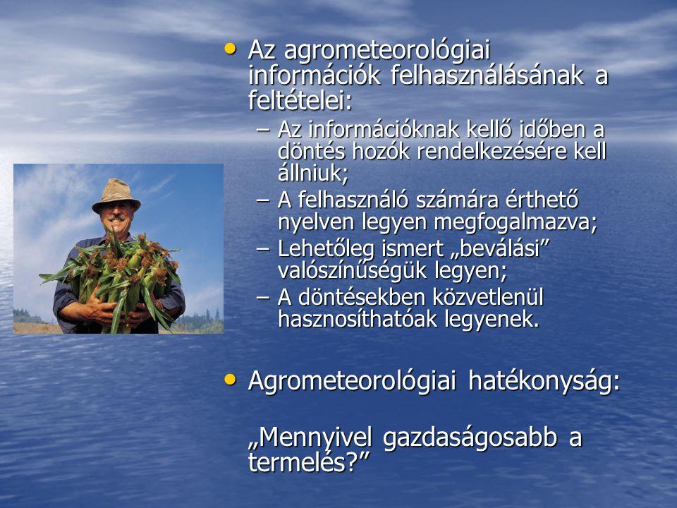 Az agrometeorológiai információk felhasználásának a feltételei: