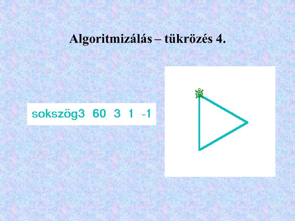 Algoritmizálás – tükrözés 4.