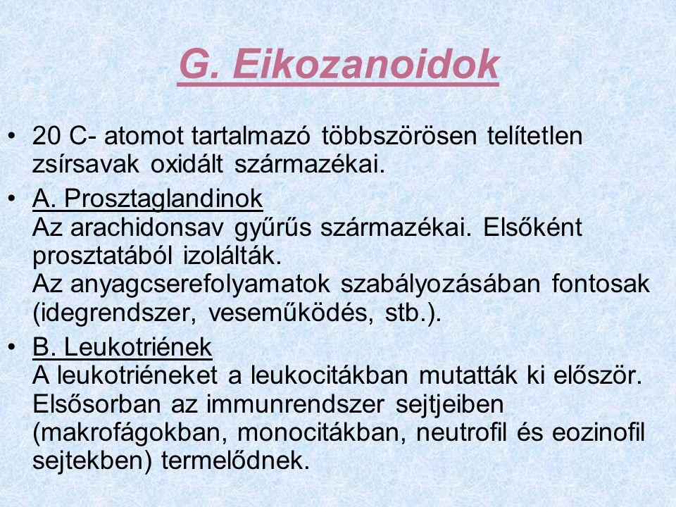 G. Eikozanoidok 20 C- atomot tartalmazó többszörösen telítetlen zsírsavak oxidált származékai.