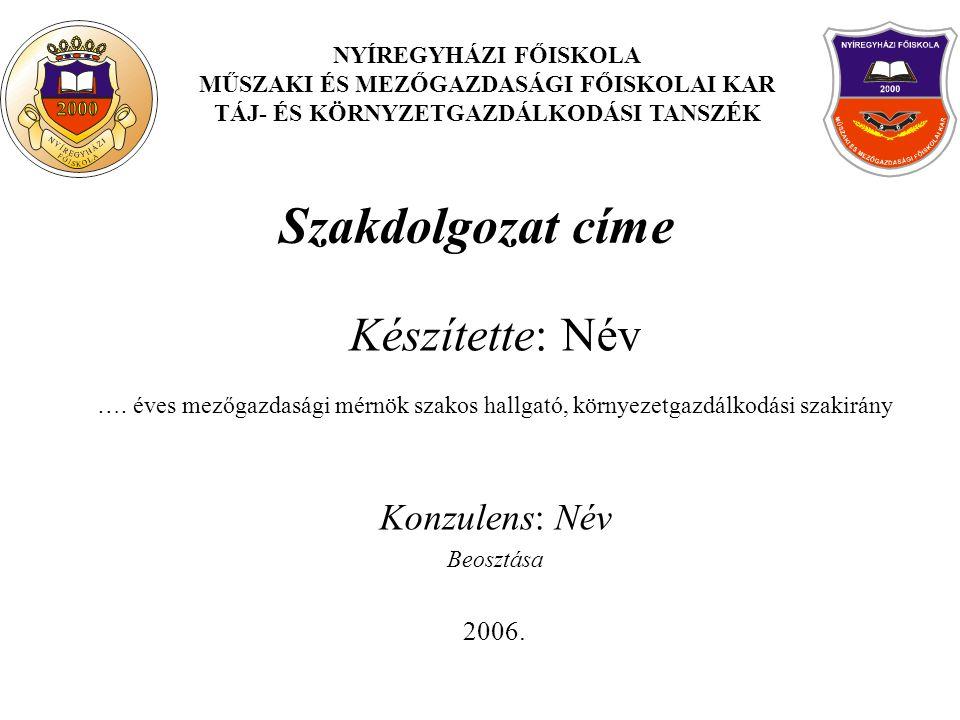 Szakdolgozat címe Készítette: Név Konzulens: Név 2006.