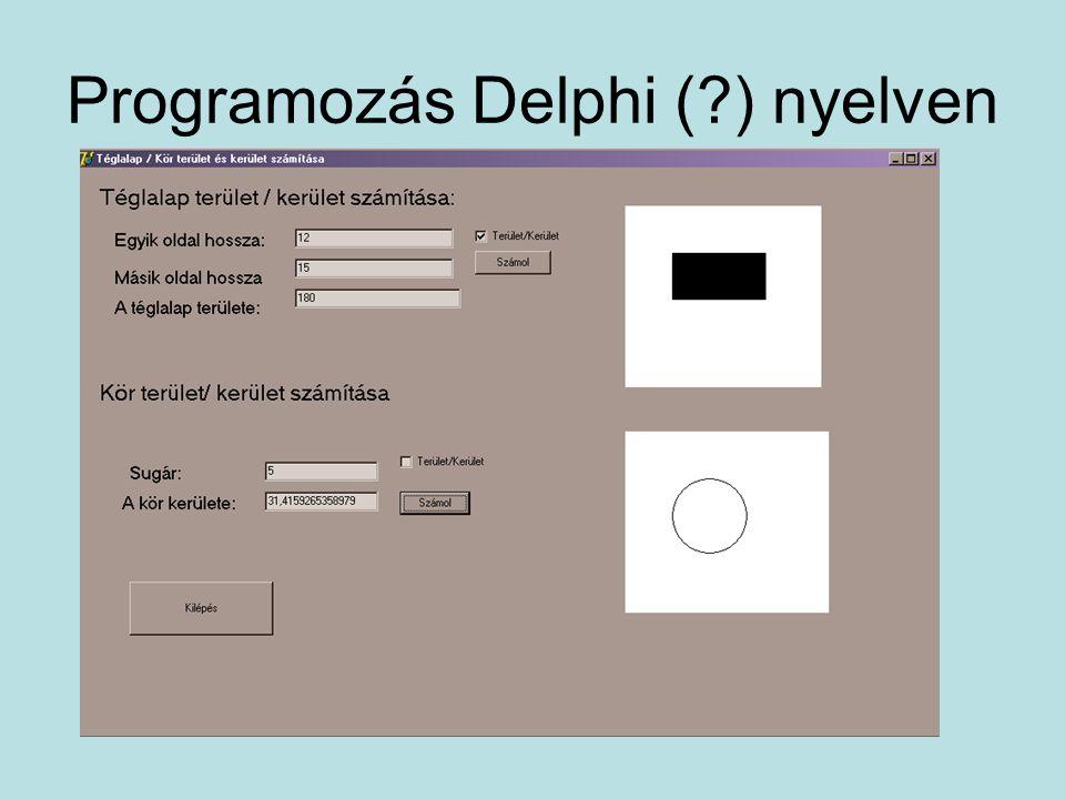 Programozás Delphi ( ) nyelven