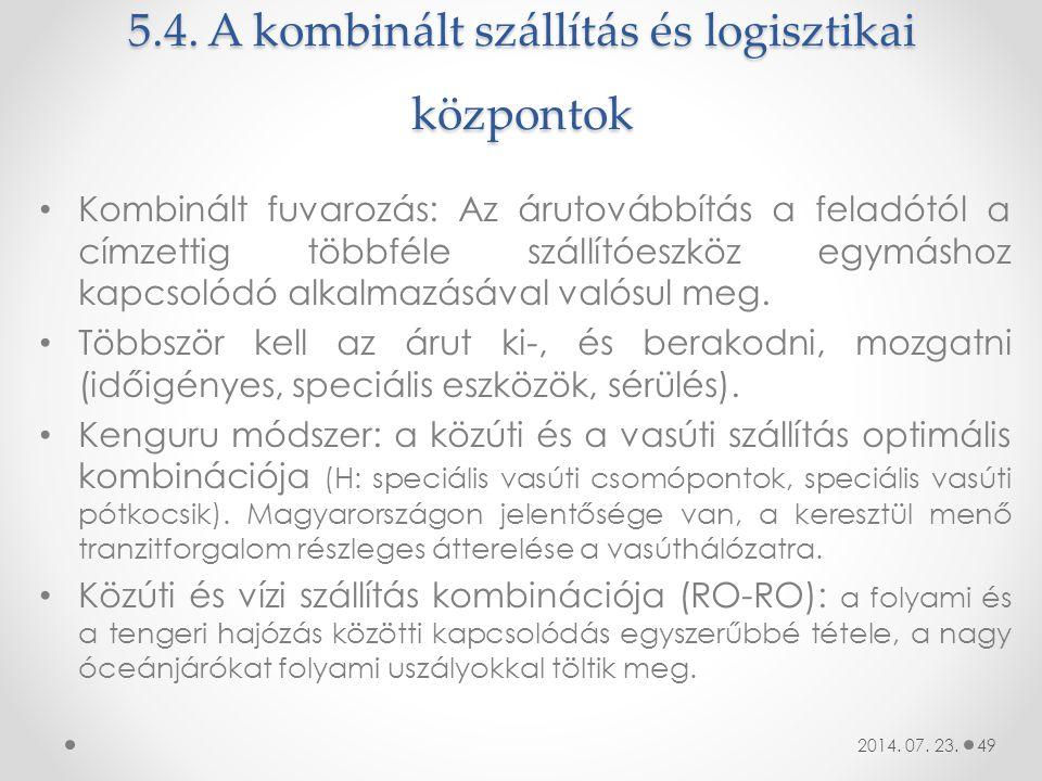 5.4. A kombinált szállítás és logisztikai központok