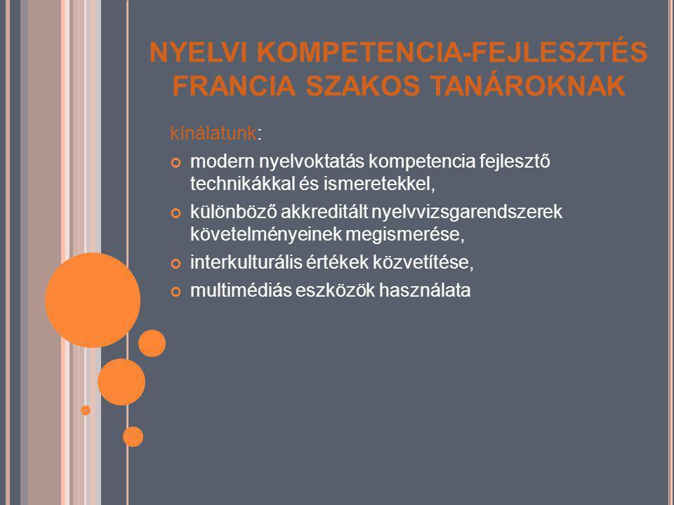 NYELVI KOMPETENCIA-FEJLESZTÉS FRANCIA SZAKOS TANÁROKNAK