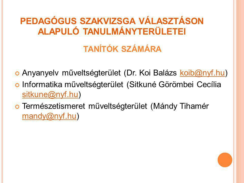 PEDAGÓGUS SZAKVIZSGA VÁLASZTÁSON ALAPULÓ TANULMÁNYTERÜLETEI