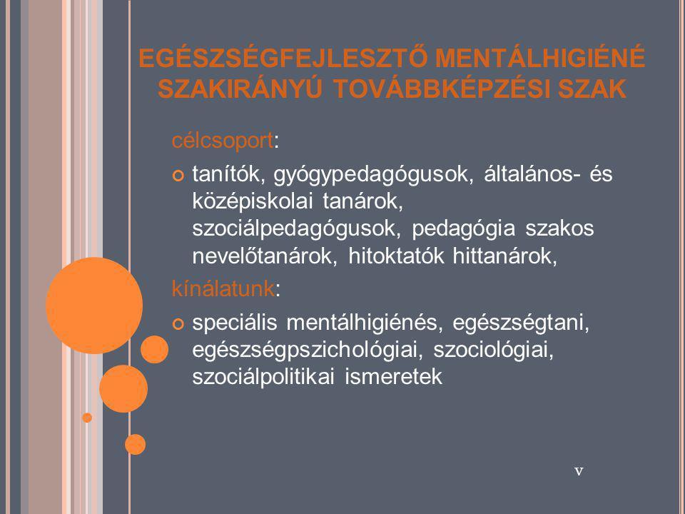 EGÉSZSÉGFEJLESZTŐ MENTÁLHIGIÉNÉ SZAKIRÁNYÚ TOVÁBBKÉPZÉSI SZAK