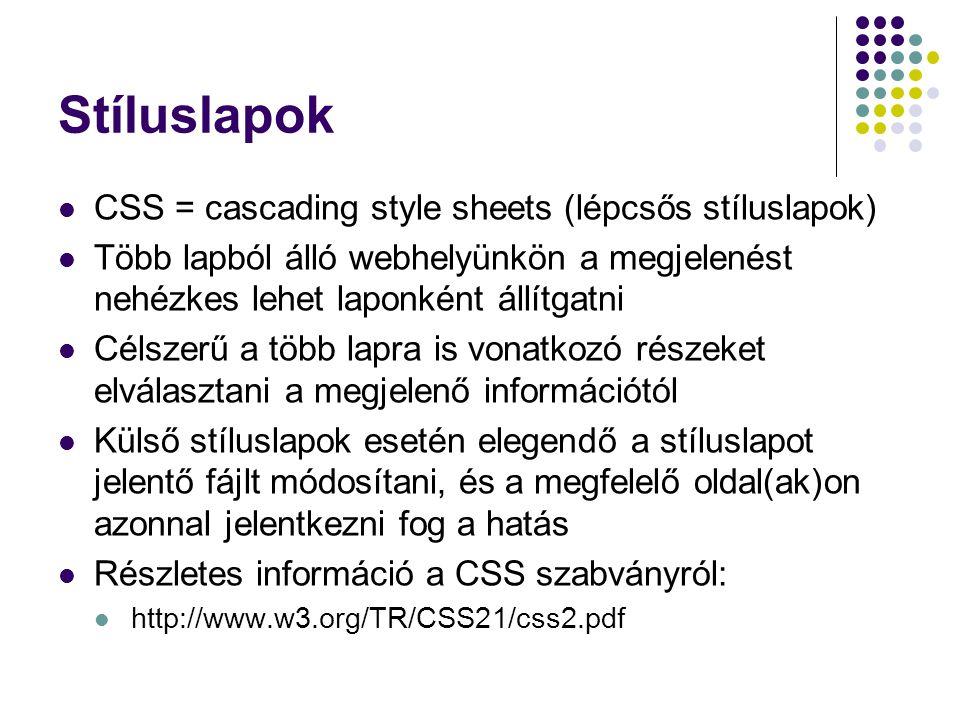 Stíluslapok CSS = cascading style sheets (lépcsős stíluslapok)