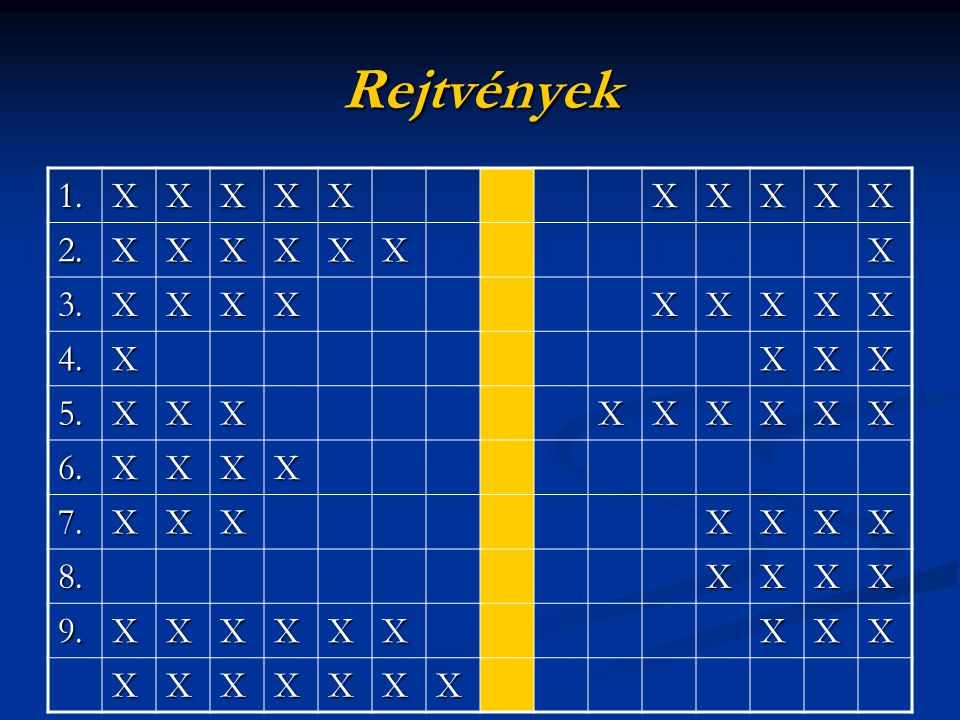 Rejtvények 1. X 2. 3. 4. 5. 6. 7. 8. 9.