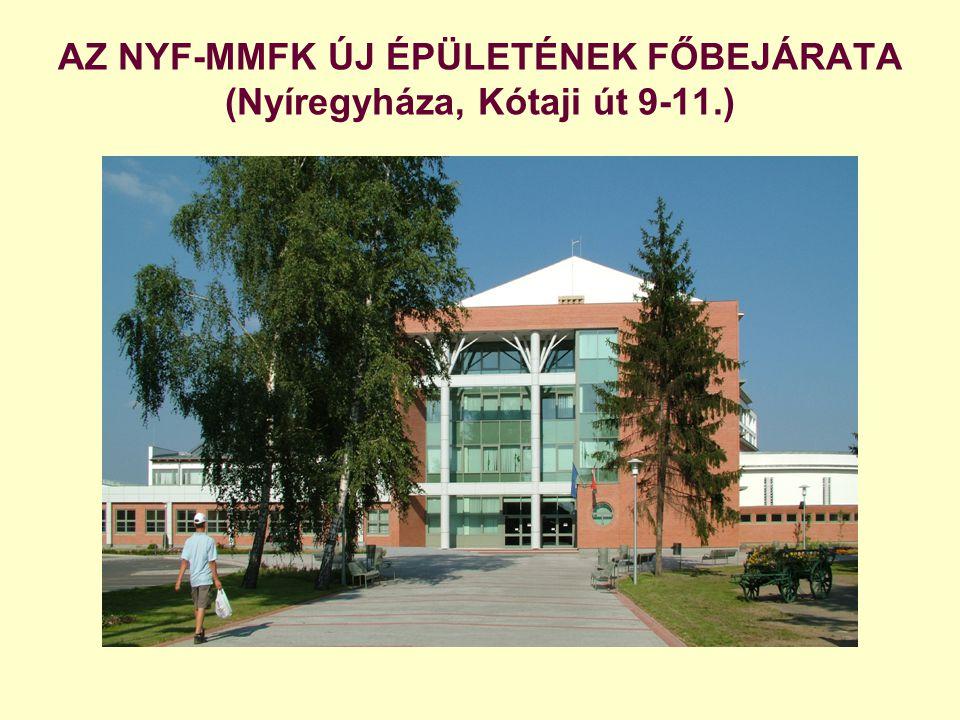 AZ NYF-MMFK ÚJ ÉPÜLETÉNEK FŐBEJÁRATA (Nyíregyháza, Kótaji út 9-11.)