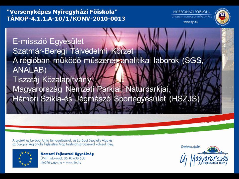 E-misszió Egyesület Szatmár-Beregi Tájvédelmi Körzet. A régióban működő műszeres analitikai laborok (SGS, ANALAB)