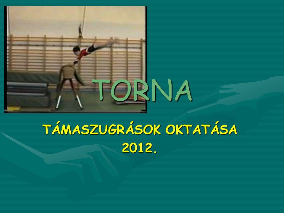 TÁMASZUGRÁSOK OKTATÁSA 2012.