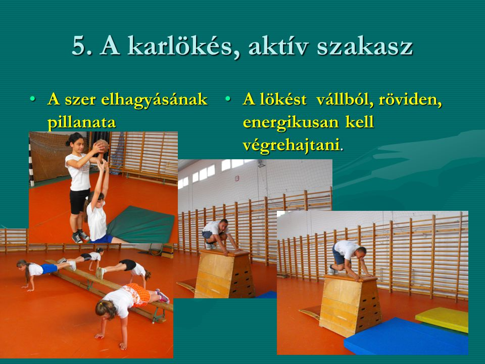 5. A karlökés, aktív szakasz
