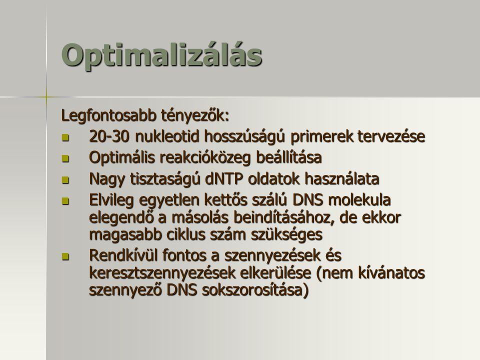 Optimalizálás Legfontosabb tényezők: