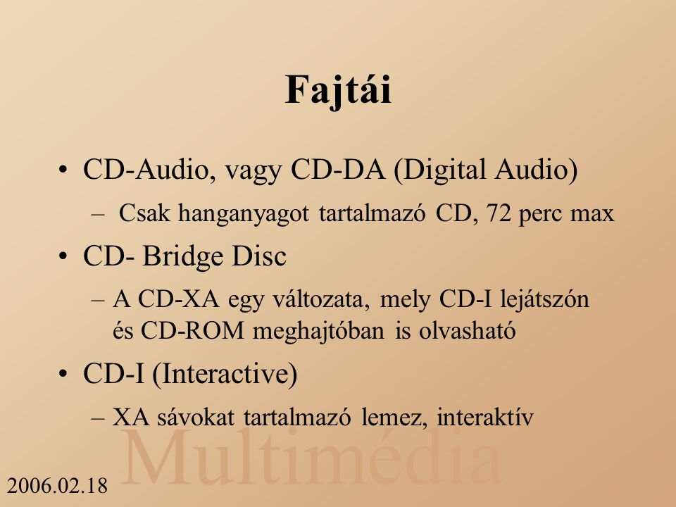 Fajtái CD-Audio, vagy CD-DA (Digital Audio) CD- Bridge Disc