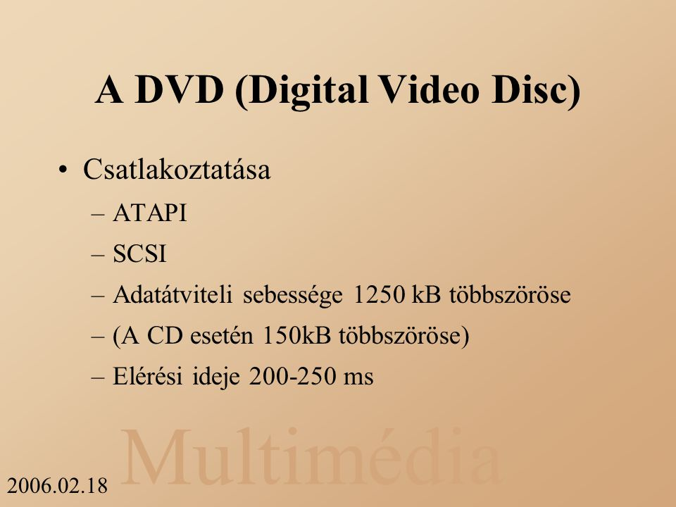 A DVD (Digital Video Disc)