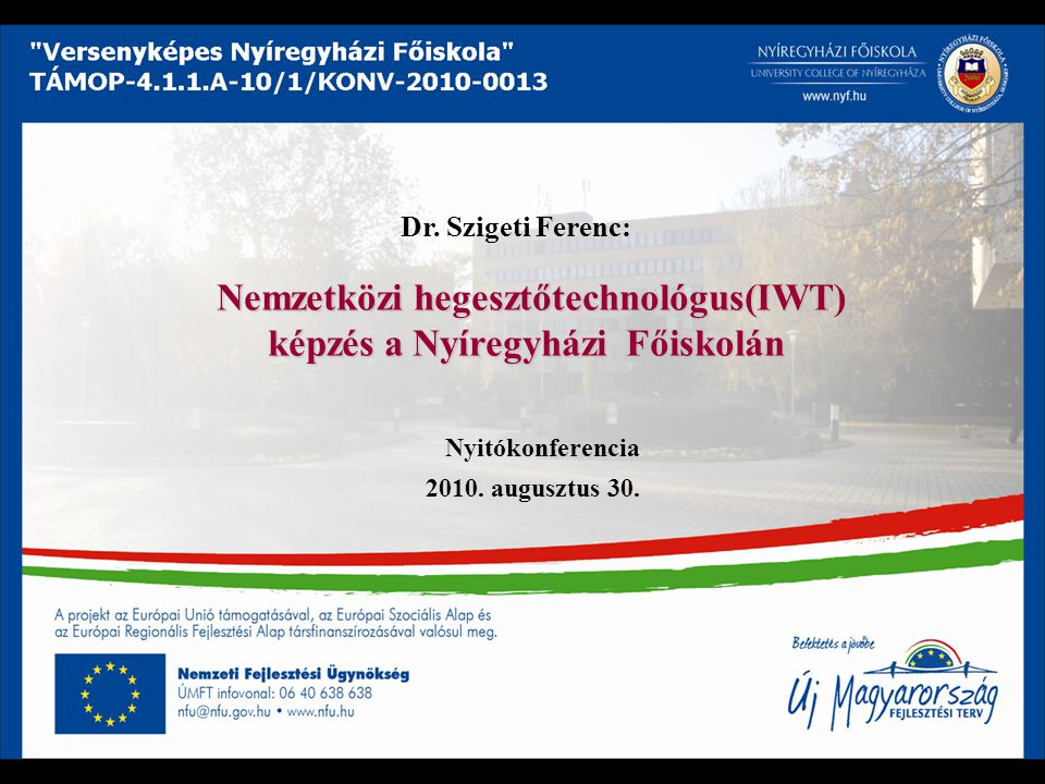 Nemzetközi hegesztőtechnológus(IWT) képzés a Nyíregyházi Főiskolán