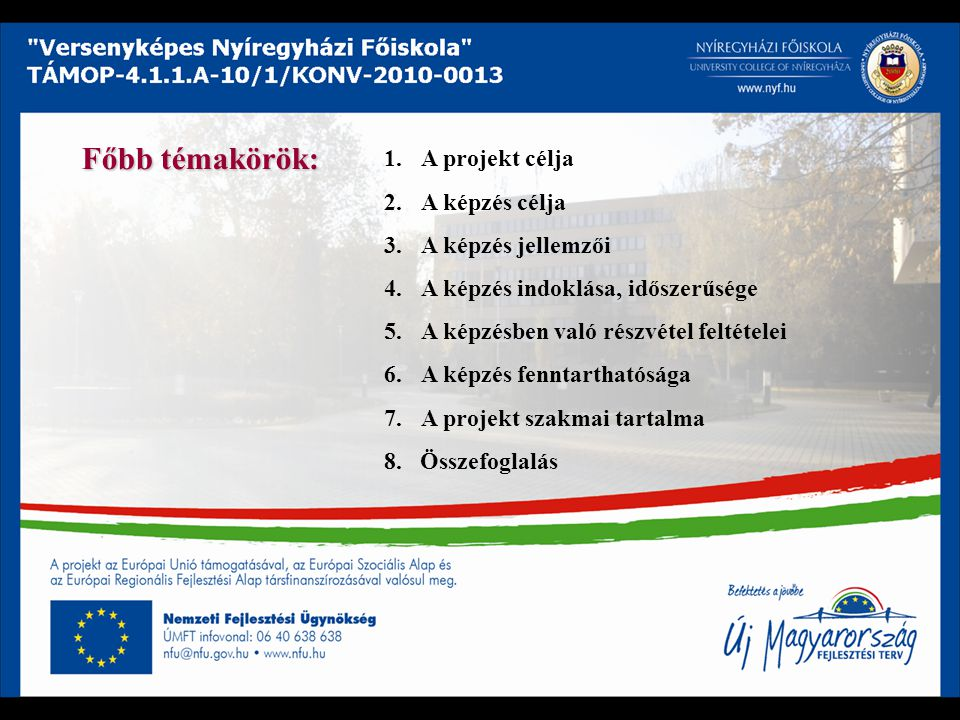 Főbb témakörök: A projekt célja A képzés célja A képzés jellemzői