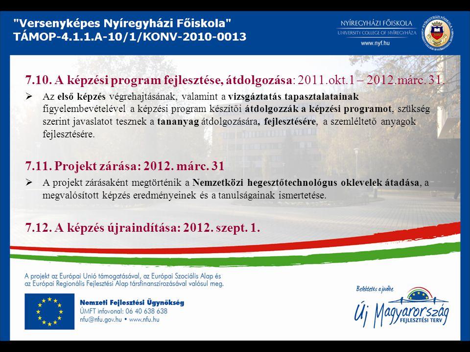 7.12. A képzés újraindítása: 2012. szept. 1.