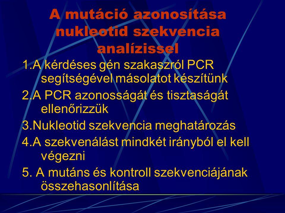 A mutáció azonosítása nukleotid szekvencia analízissel