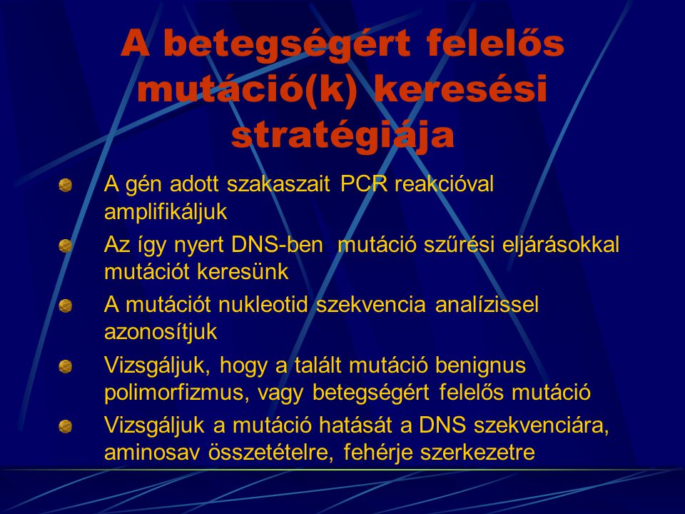 A betegségért felelős mutáció(k) keresési stratégiája