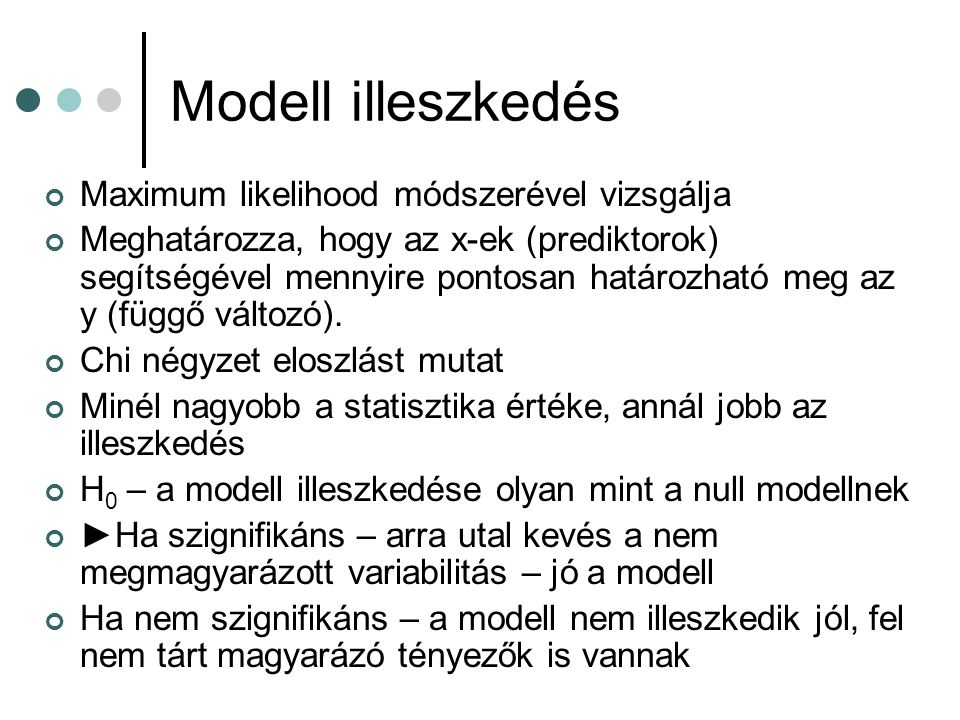 Modell illeszkedés Maximum likelihood módszerével vizsgálja