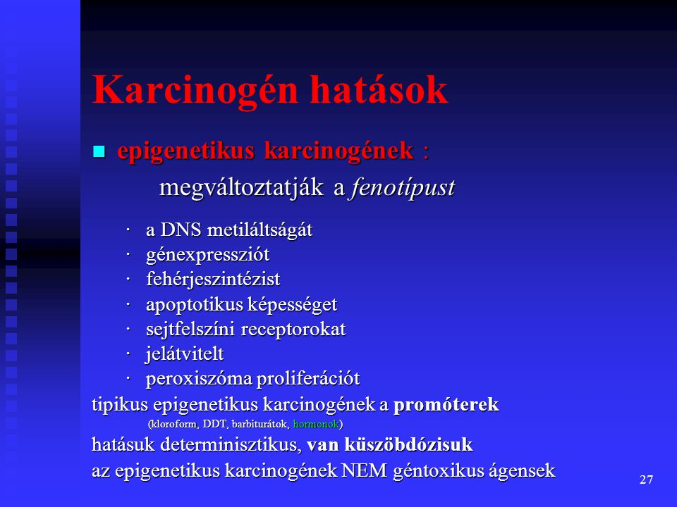 Karcinogén hatások epigenetikus karcinogének :