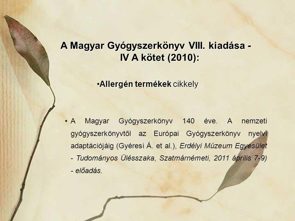 A Magyar Gyógyszerkönyv VIII. kiadása - IV A kötet (2010):