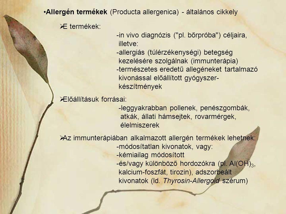Allergén termékek (Producta allergenica) - általános cikkely